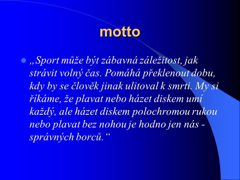 """motto """"Sport může být zábavná záležitost, jak strávit volný čas."""