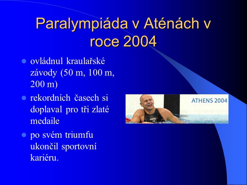 Paralympiáda v Aténách v roce 2004 ovládnul kraulařské závody (50 m, 100 m, 200 m) rekordních časech si doplaval pro tři zlaté medaile po svém triumfu ukončil sportovní kariéru.