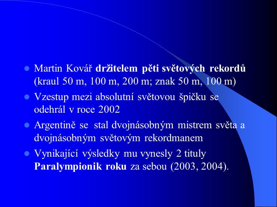 Martin Kovář držitelem pěti světových rekordů (kraul 50 m, 100 m, 200 m; znak 50 m, 100 m) Vzestup mezi absolutní světovou špičku se odehrál v roce 2002 Argentině se stal dvojnásobným mistrem světa a dvojnásobným světovým rekordmanem Vynikající výsledky mu vynesly 2 tituly Paralympionik roku za sebou (2003, 2004).