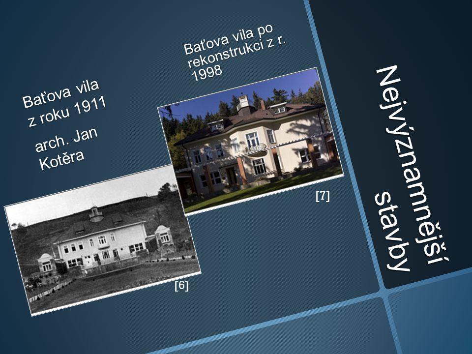 Nejvýznamnější stavby Baťova vila z roku 1911 arch. Jan Kotěra Baťova vila po rekonstrukci z r. 1998 [6] [7]