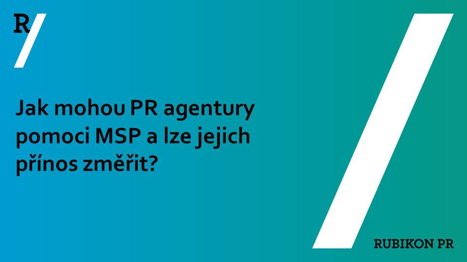 Jak mohou PR agentury pomoci MSP a lze jejich přínos změřit?