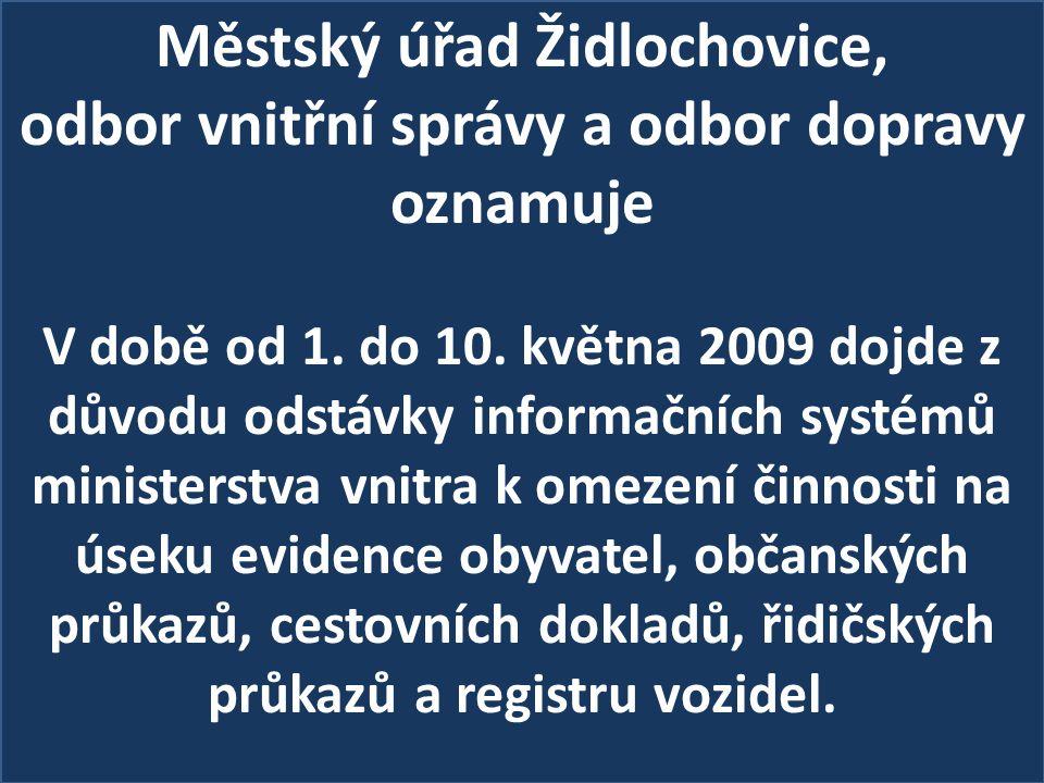 Městský úřad Židlochovice, odbor vnitřní správy a odbor dopravy oznamuje V době od 1.