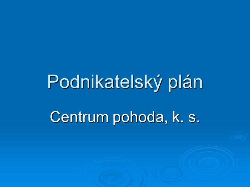 Podnikatelský plán Centrum pohoda, k. s.