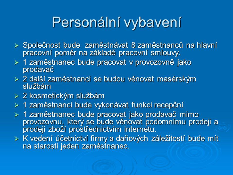 Personální vybavení  Společnost bude zaměstnávat 8 zaměstnanců na hlavní pracovní poměr na základě pracovní smlouvy.  1 zaměstnanec bude pracovat v