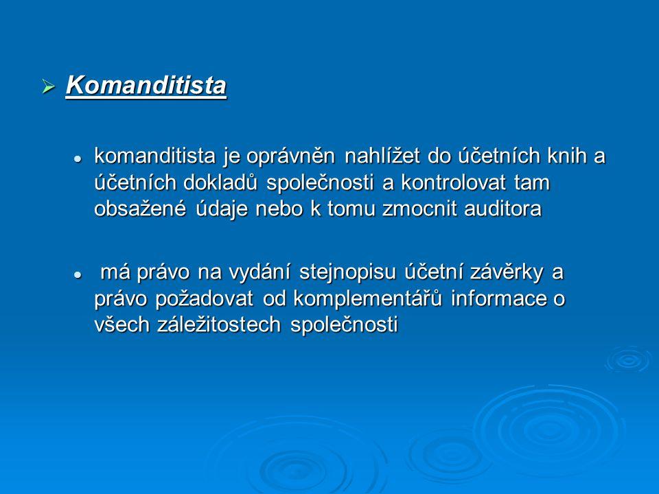  Komanditista komanditista je oprávněn nahlížet do účetních knih a účetních dokladů společnosti a kontrolovat tam obsažené údaje nebo k tomu zmocnit