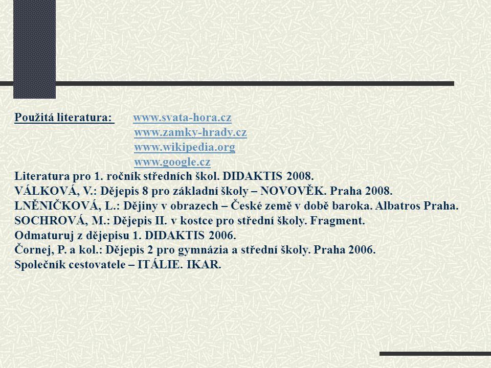 http://www.google.cz/imgres?q=svat%C3%A1+hora+u+p%C5%99%C3%ADbrami&hl=cs&biw=1280&bih=766&gbv=2&tbm=isch&tbnid=lGx7x- WvK3UgcM:&imgrefurl=http://www.ewrc.cz/ewrc/show.php%3Fid%3D15495&docid=k12l7b8bQKzIBM&imgurl=http://www.ewrc.cz/images/2010/pribram/svatahora.jpg&w=60 0&h=405&ei=mZLXT67UG4eX1AXS49WUBA&zoom=1&iact=hc&vpx=516&vpy=319&dur=2063&hovh=184&hovw=273&tx=118&ty=136&sig=104430009650744727929&p age=1&tbnh=124&tbnw=164&start=0&ndsp=24&ved=1t:429,r:8,s:0,i:110 http://www.google.cz/imgres?q=jemni%C5%A1t%C4%9B&hl=cs&biw=1280&bih=766&gbv=2&tbm=isch&tbnid=cVd3DqI2YurHhM:&imgrefurl=http://www.novinky.cz/clanek/148555-zamek-jemniste-laka-nejen-svou-neobycejnou- historii.html&docid=XZ5Xsy8V14DzuM&imgurl=http://media.novinky.cz/862/138625-top_foto2-5z6wb.jpg&w=400&h=225&ei=MJPXT_fyB8G-0QXy- pCOBA&zoom=1&iact=hc&vpx=516&vpy=160&dur=140&hovh=168&hovw=300&tx=131&ty=93&sig=104430009650744727929&page=1&tbnh=96&tbnw=170&start=0&ndsp=24&ved=1t:429,r:2,s:0,i:77 http://www.google.cz/imgres?q=veltrusy&hl=cs&biw=1280&bih=766&gbv=2&tbm=isch&tbnid=AwPNvu-_dCBUIM:&imgrefurl=http://www.penzion-zavist.cz/cz/tipy-na-vylety&docid=cLCYh01lxKlg- M&imgurl=http://www.penzion- zavist.cz/shared/images/photos/trips/veltrusy.jpg&w=320&h=240&ei=cpPXT4bzDaa_0QWTs9GxBA&zoom=1&iact=hc&vpx=802&vpy=147&dur=516&hovh=192&hovw=256&tx=124&ty=103&sig=1044300096507447279 29&page=1&tbnh=131&tbnw=193&start=0&ndsp=21&ved=1t:429,r:3,s:0,i:80 http://www.google.cz/imgres?q=veltrusy&hl=cs&biw=1280&bih=766&gbv=2&tbm=isch&tbnid=nxqIVlgY16eZ8M:&imgrefurl=http://lorrain.bloguje.cz/796793-dobris-veltrusy-zleby-a- tak.php&docid=k0zs8rMp8fY8YM&imgurl=http://lorrain.bloguje.cz/img/veltrusy2.jpg&w=497&h=357&ei=cpPXT4bzDaa_0QWTs9GxBA&zoom=1&iact=hc&vpx=348&vpy=437&dur=9172&hovh=190&hovw=265&tx=102&ty=126&sig=10443000965074472792 9&page=2&tbnh=118&tbnw=164&start=21&ndsp=27&ved=1t:429,r:6,s:21,i:159