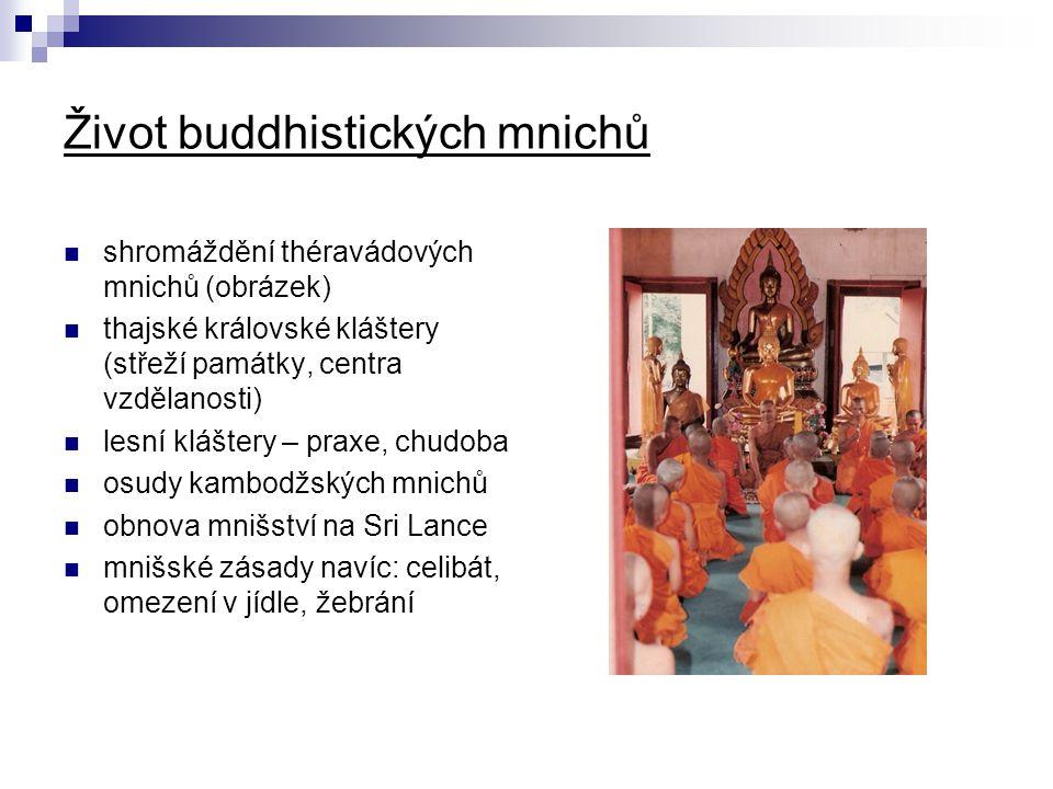Život buddhistických mnichů shromáždění théravádových mnichů (obrázek) thajské královské kláštery (střeží památky, centra vzdělanosti) lesní kláštery