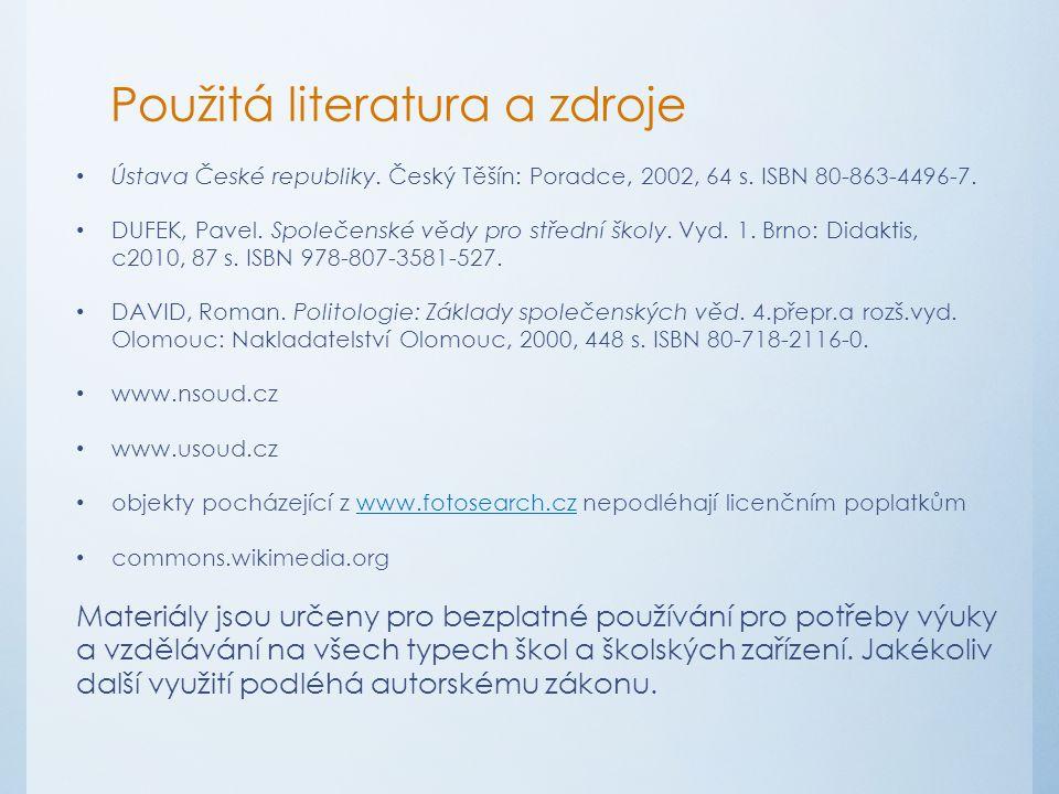 Použitá literatura a zdroje Ústava České republiky.