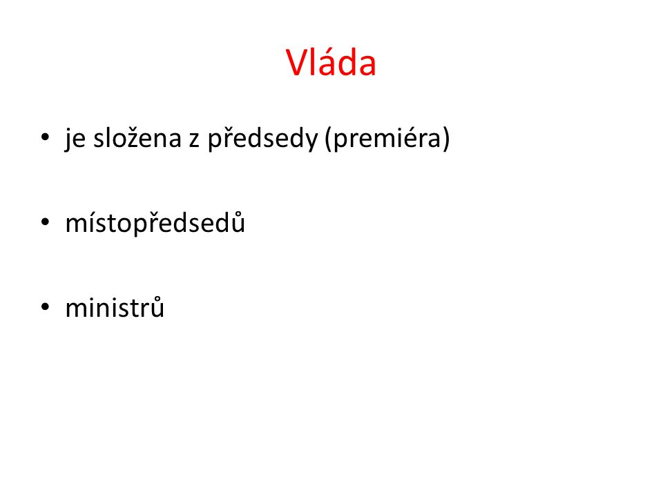 Vláda Kdo je současným předsedou vlády.Je představitelem které politické strany.