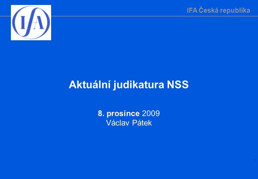 IFA Česká republika 1 Aktuální judikatura NSS 8. prosince 2009 Václav Pátek