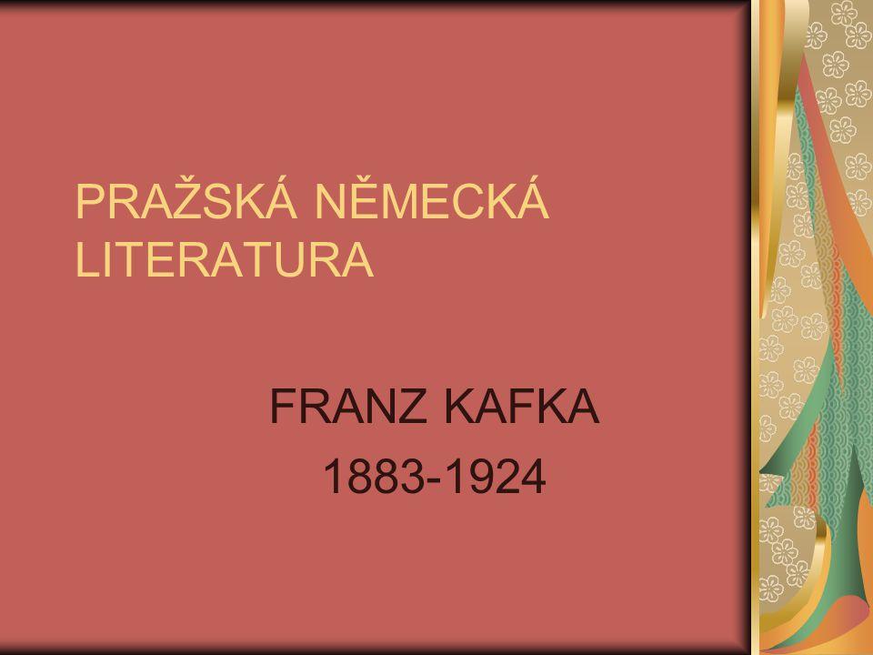 PRAŽSKÁ NĚMECKÁ LITERATURA FRANZ KAFKA 1883-1924