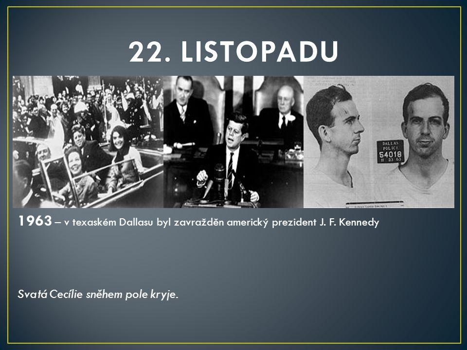 1963 – v texaském Dallasu byl zavražděn americký prezident J.