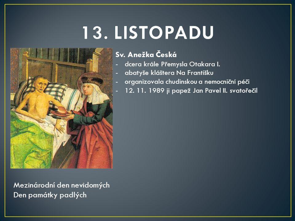 Sv.Anežka Česká -dcera krále Přemysla Otakara I.