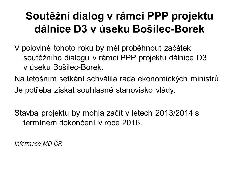 Soutěžní dialog v rámci PPP projektu dálnice D3 v úseku Bošilec-Borek V polovině tohoto roku by měl proběhnout začátek soutěžního dialogu v rámci PPP projektu dálnice D3 v úseku Bošilec-Borek.