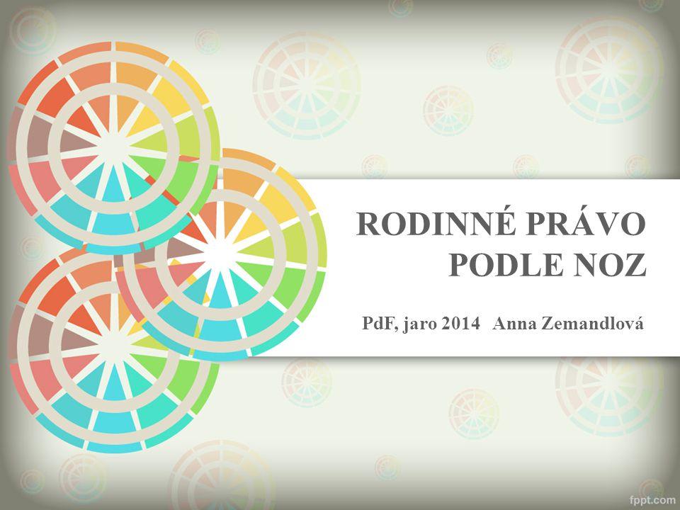 RODINNÉ PRÁVO PODLE NOZ PdF, jaro 2014 Anna Zemandlová