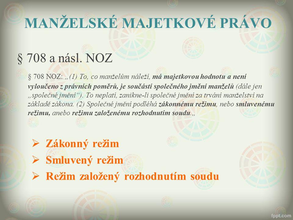MANŽELSKÉ MAJETKOVÉ PRÁVO § 708 a násl.