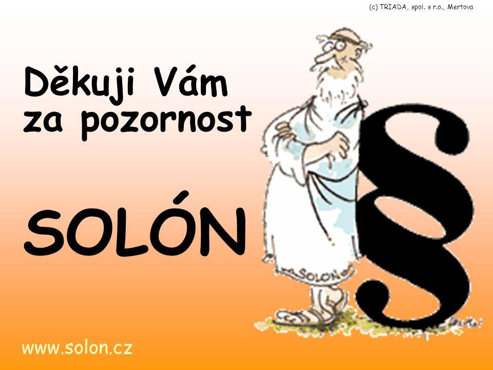 Děkuji Vám za pozornost www.solon.cz SOLÓN (c) TRIADA, spol. s r.o., Mertova