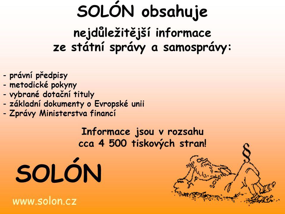 www.solon.cz SOLÓN Solón obsahuje základní dokumenty týkající se této problematiky… - 63 vzorových právních předpisů obcí - přehled zákonných zmocnění pro vydávání právních předpisů ÚSC - pravidla pro vydávání právních předpisů obcí Praktické využití SOLÓNA