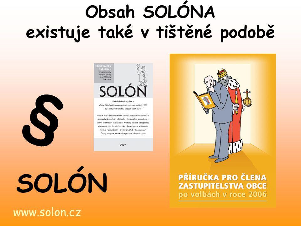 SOLÓN 4x ročně vychází aktualizovaná verze elektronické publikace Součástí každé aktualizace je tištěná brožura shrnující přehled všech novinek Aktualizace SOLÓNA