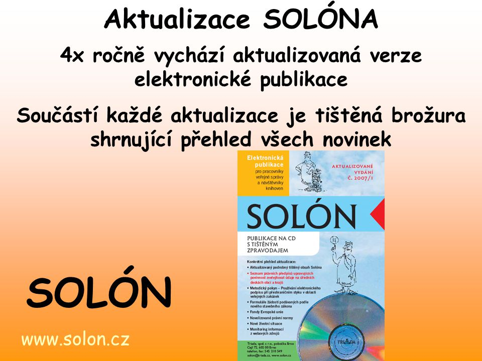 www.solon.cz SOLÓN Chcete si Solóna objednat.Na konferenci můžete využít 20% slevu.
