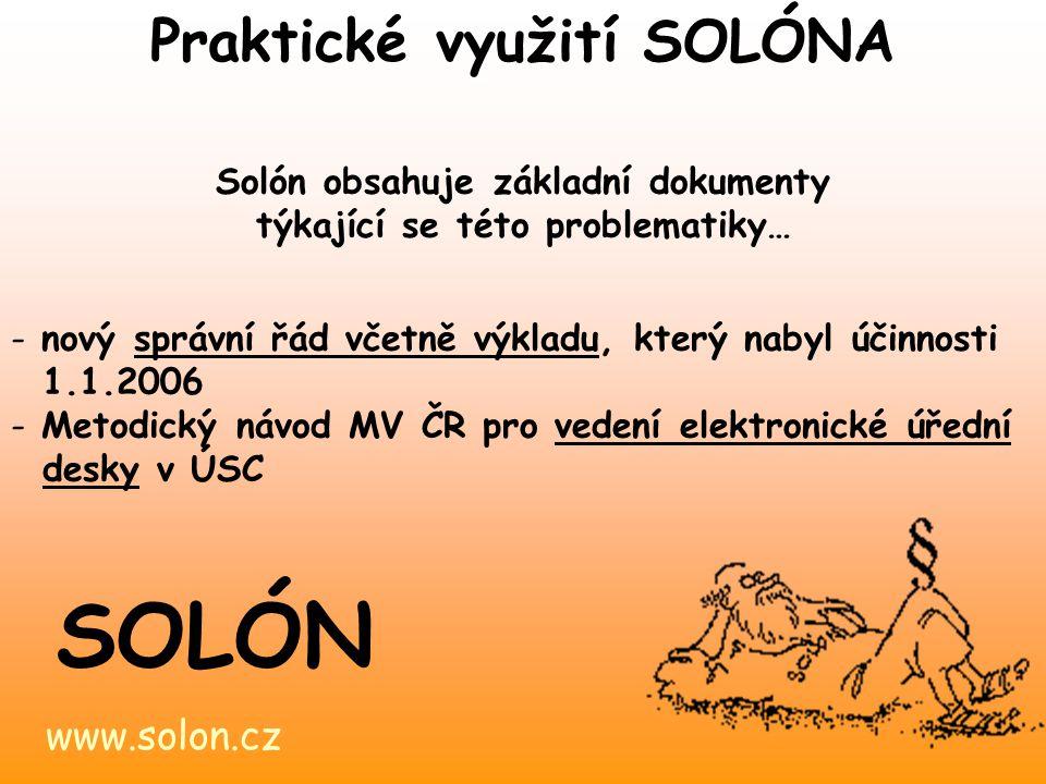 www.solon.cz SOLÓN 1. ledna 2007 začala platit NOVÁ ROZPOČTOVÁ SKLADBA Praktické využití SOLÓNA