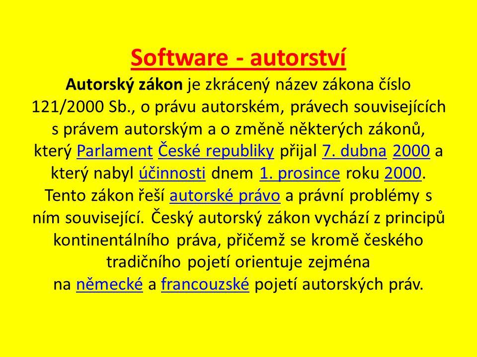 Software - autorství Autorský zákon je zkrácený název zákona číslo 121/2000 Sb., o právu autorském, právech souvisejících s právem autorským a o změně některých zákonů, který Parlament České republiky přijal 7.