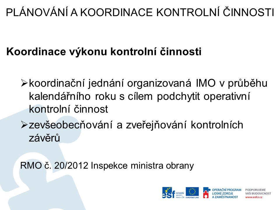 Koordinace výkonu kontrolní činnosti  koordinační jednání organizovaná IMO v průběhu kalendářního roku s cílem podchytit operativní kontrolní činnost