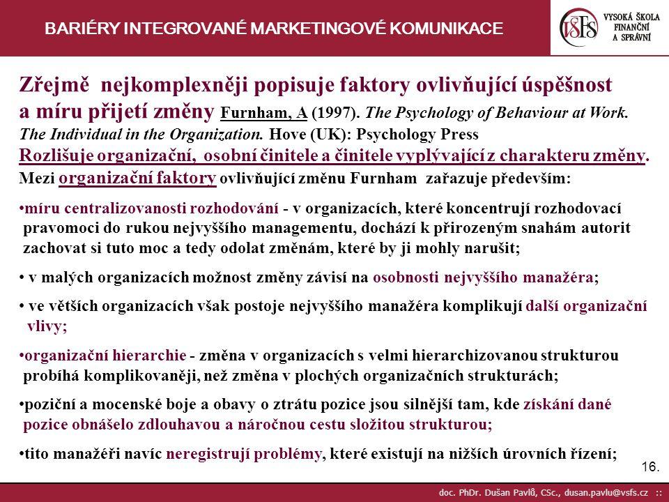16. doc. PhDr. Dušan Pavlů, CSc., dusan.pavlu@vsfs.cz :: BARIÉRY INTEGROVANÉ MARKETINGOVÉ KOMUNIKACE Zřejmě nejkomplexněji popisuje faktory ovlivňujíc