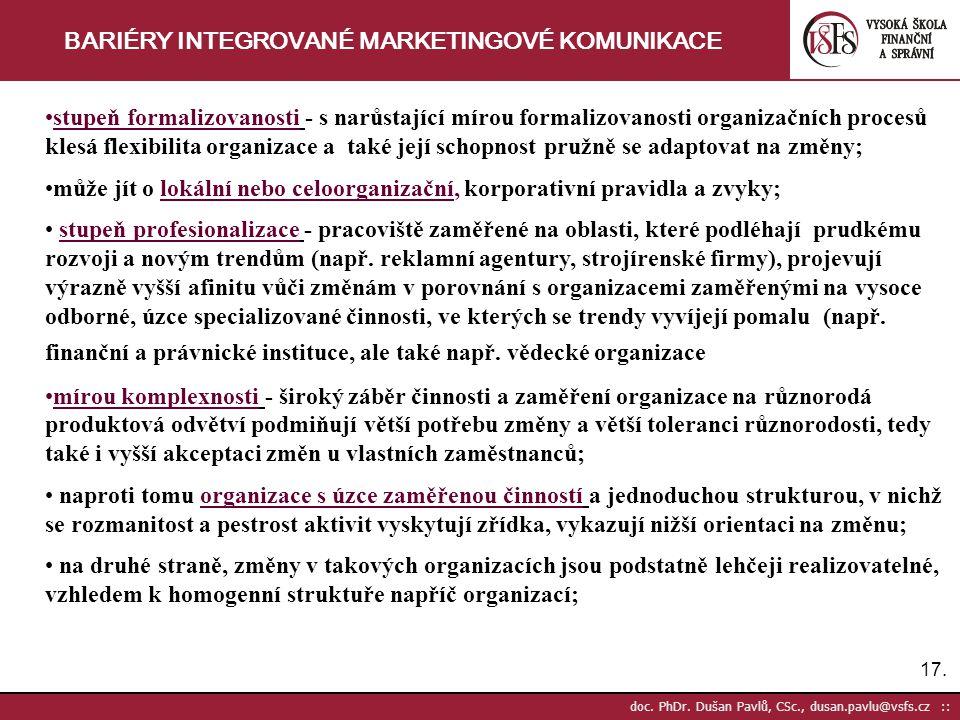 17. doc. PhDr. Dušan Pavlů, CSc., dusan.pavlu@vsfs.cz :: BARIÉRY INTEGROVANÉ MARKETINGOVÉ KOMUNIKACE stupeň formalizovanosti - s narůstající mírou for