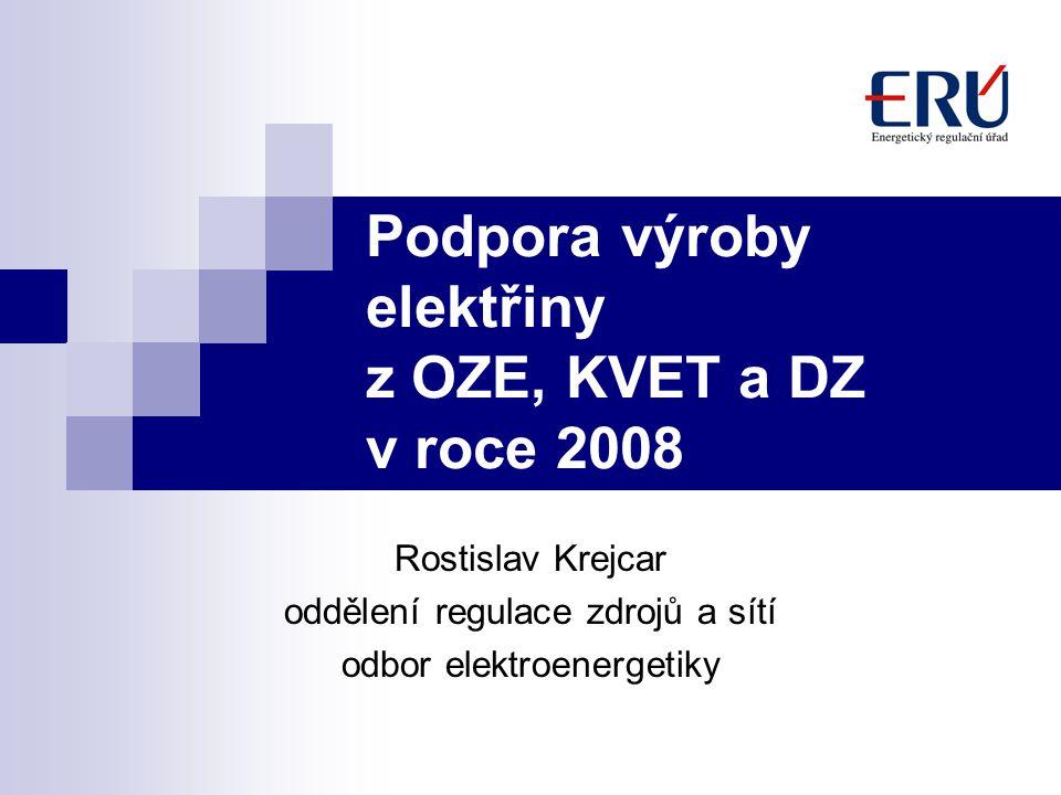 Podpora výroby elektřiny z OZE, KVET a DZ v roce 2008 Rostislav Krejcar oddělení regulace zdrojů a sítí odbor elektroenergetiky