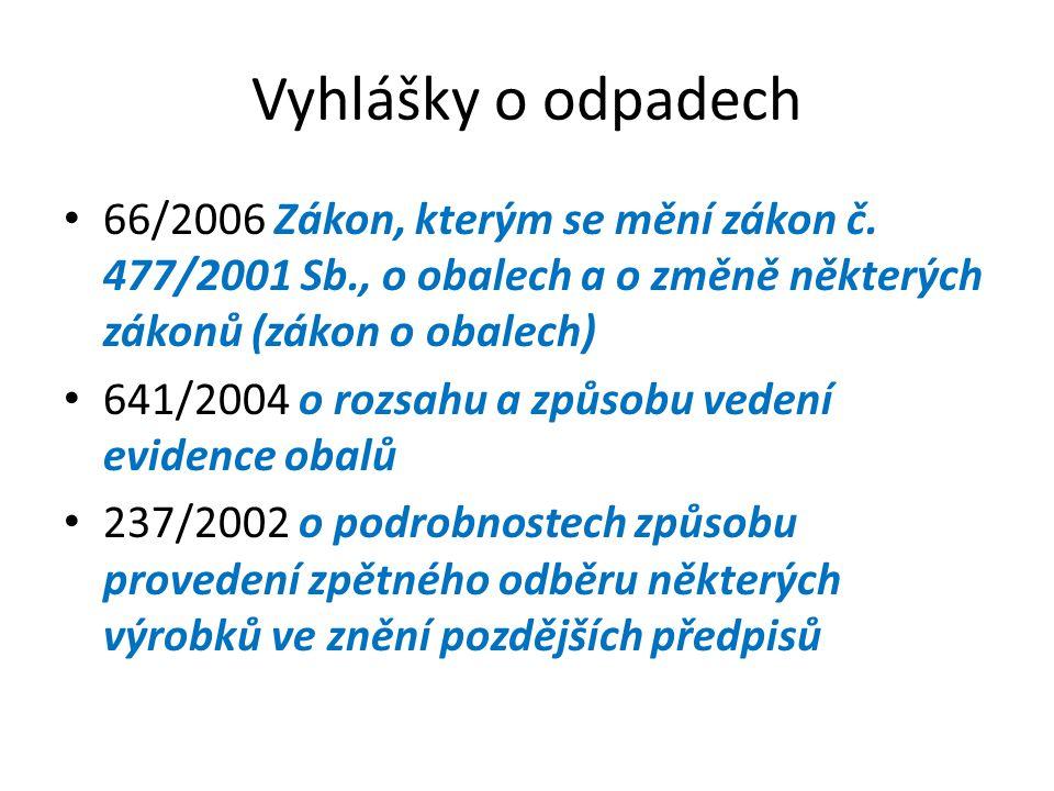 Vyhlášky o odpadech 66/2006 Zákon, kterým se mění zákon č.