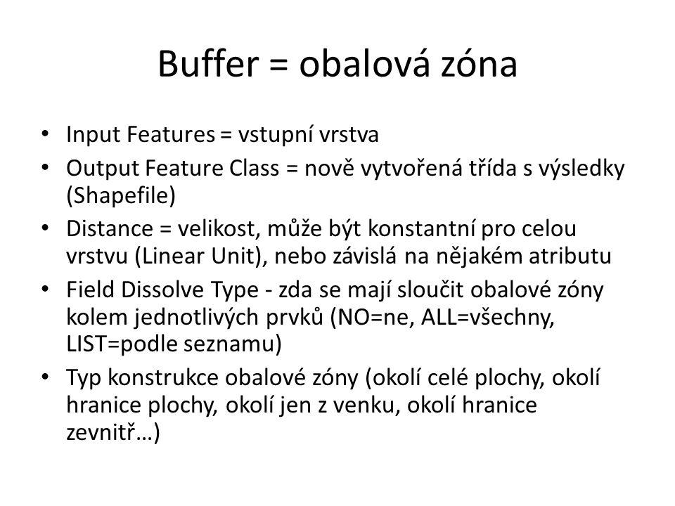 Input Features = vstupní vrstva Output Feature Class = nově vytvořená třída s výsledky (Shapefile) Distance = velikost, může být konstantní pro celou