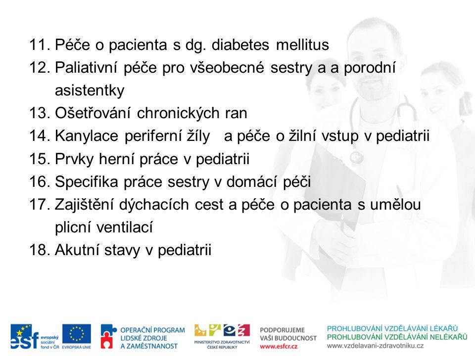 11. Péče o pacienta s dg. diabetes mellitus 12. Paliativní péče pro všeobecné sestry a a porodní asistentky 13. Ošetřování chronických ran 14. Kanylac