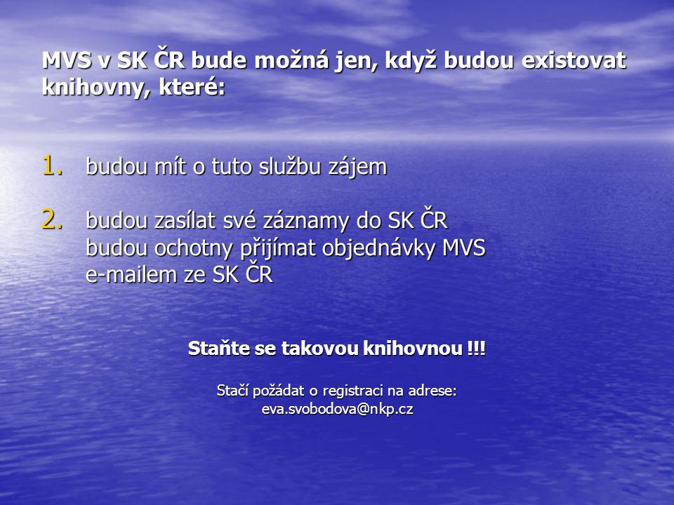 MVS v SK ČR bude možná jen, když budou existovat knihovny, které: 1.