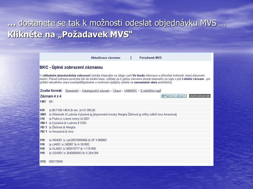 """… dostanete se tak k možnosti odeslat objednávku MVS … Klikněte na """"Požadavek MVS"""