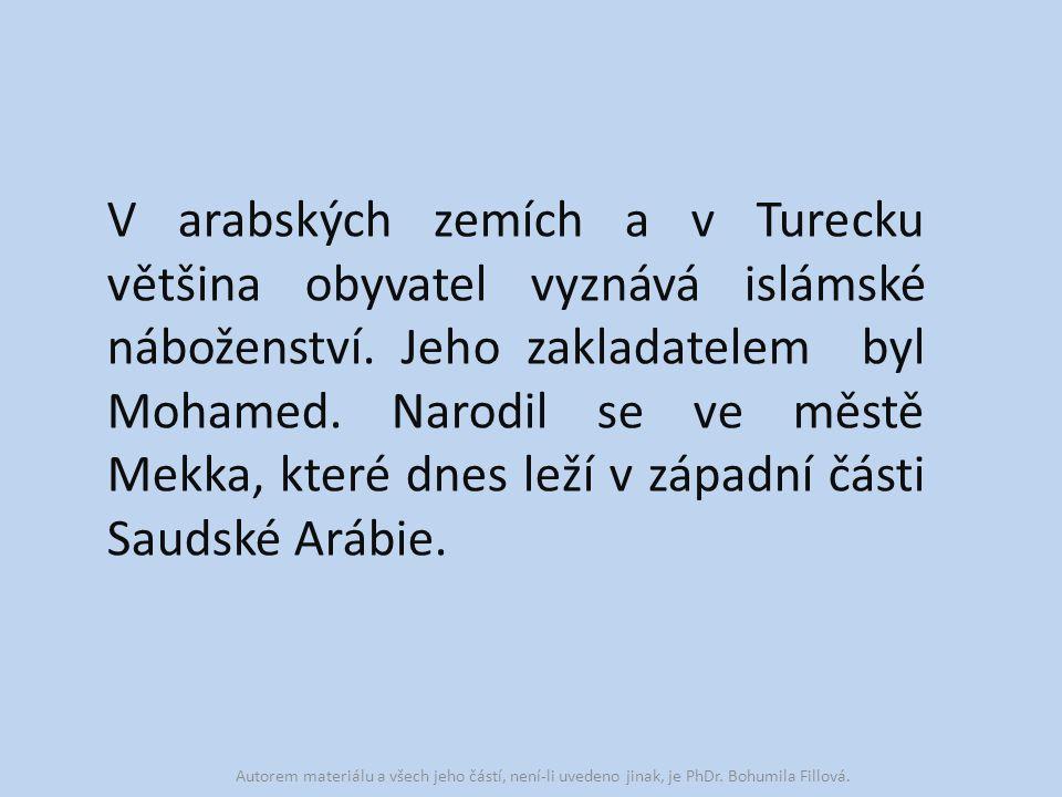 V arabských zemích a v Turecku většina obyvatel vyznává islámské náboženství.