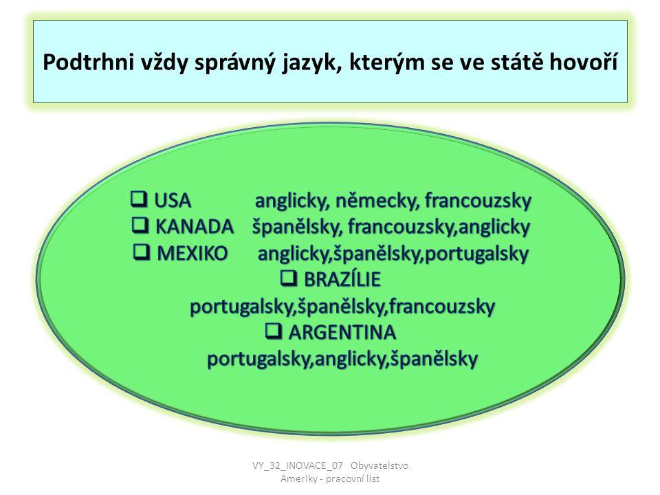 Podtrhni vždy správný jazyk, kterým se ve státě hovoří VY_32_INOVACE_07 Obyvatelstvo Ameriky - pracovní list