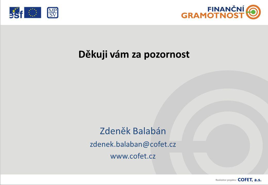 Děkuji vám za pozornost Zdeněk Balabán zdenek.balaban@cofet.cz www.cofet.cz