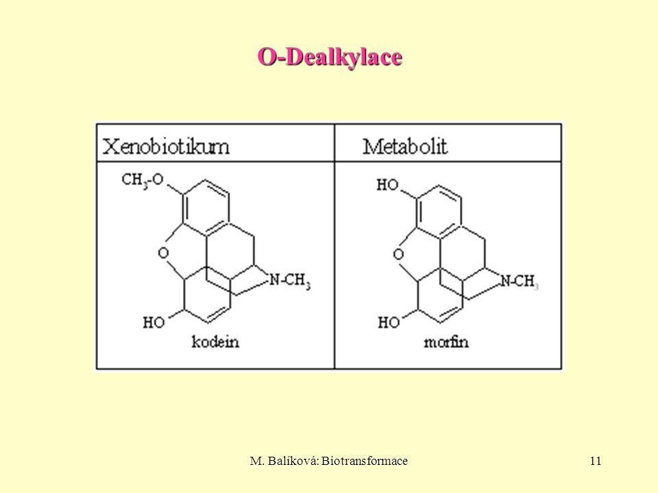 M. Balíková: Biotransformace11 O-Dealkylace