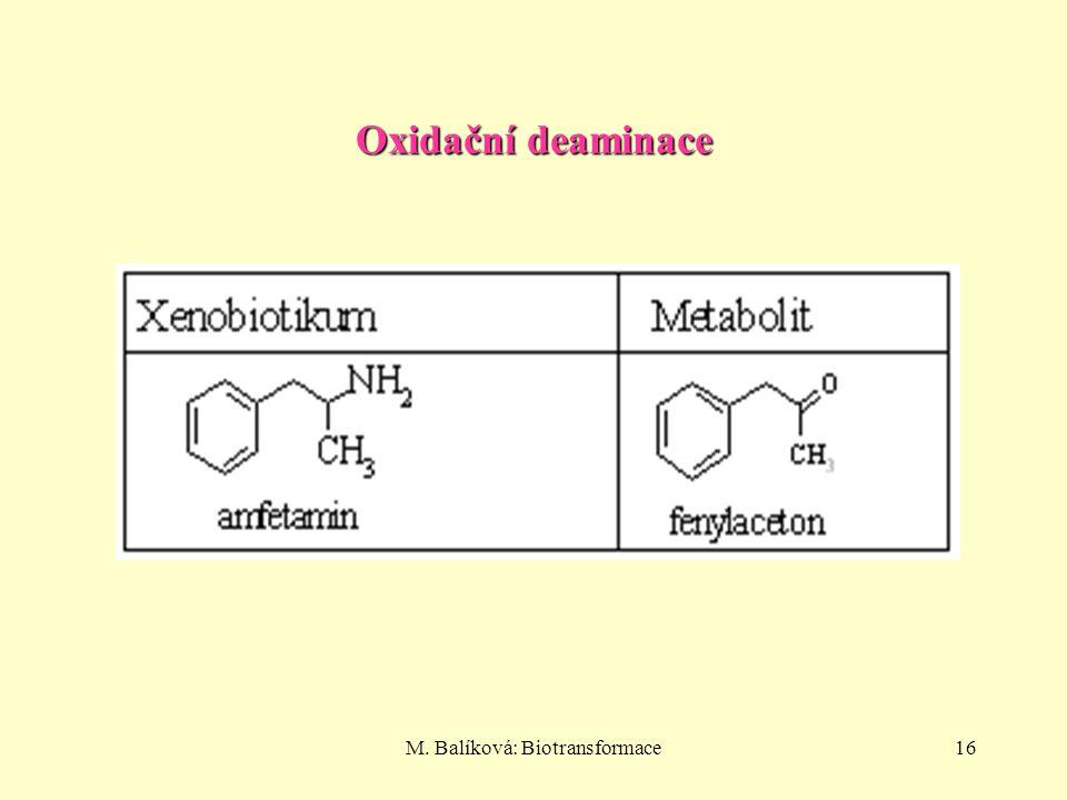 M. Balíková: Biotransformace16 Oxidační deaminace