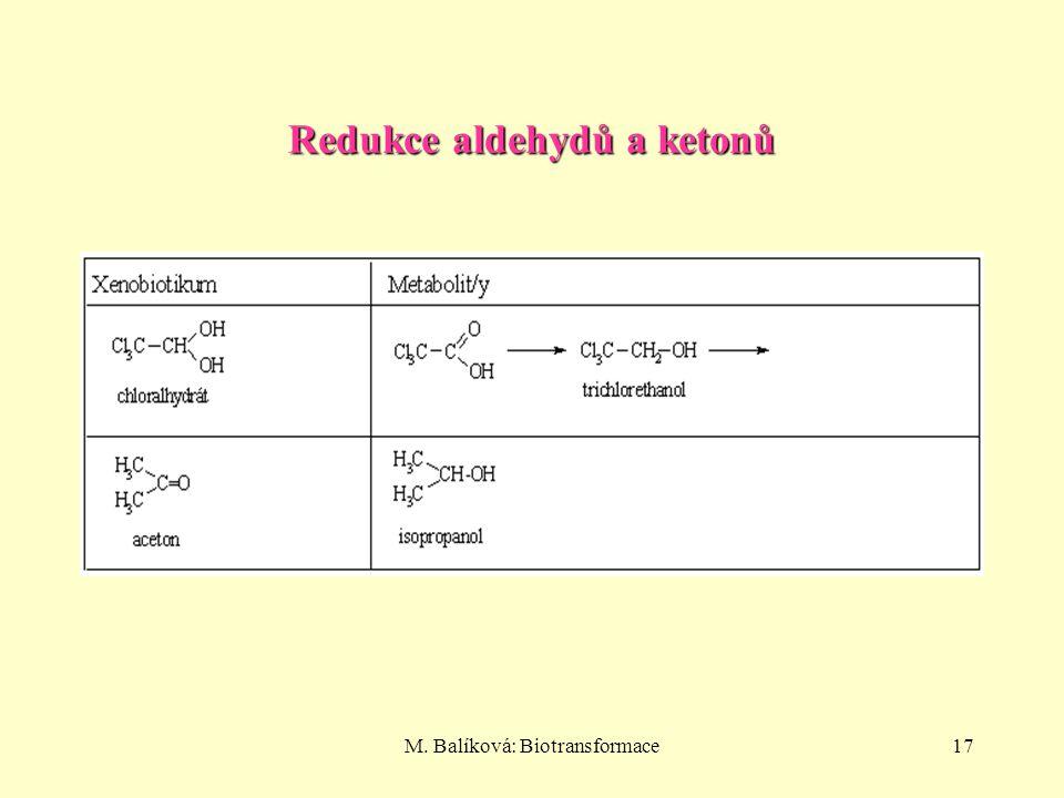 M. Balíková: Biotransformace17 Redukce aldehydů a ketonů