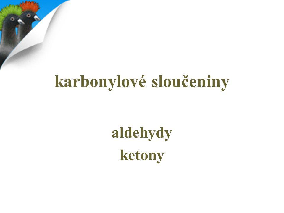 ketony ketony jsou karbonylové sloučeniny, které mají oxoskupinu na jiném než krajním uhlíku  pravidla názvosloví v případě jednoduchých ketonů - alkylové zbytky okolo karbonylové skupiny CO - lze pojmenovávat dle obrázku