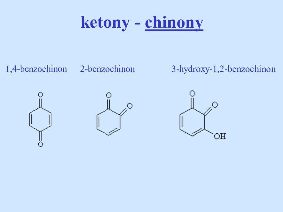ketony - chinony 1,4-benzochinon 2-benzochinon 3-hydroxy-1,2-benzochinon