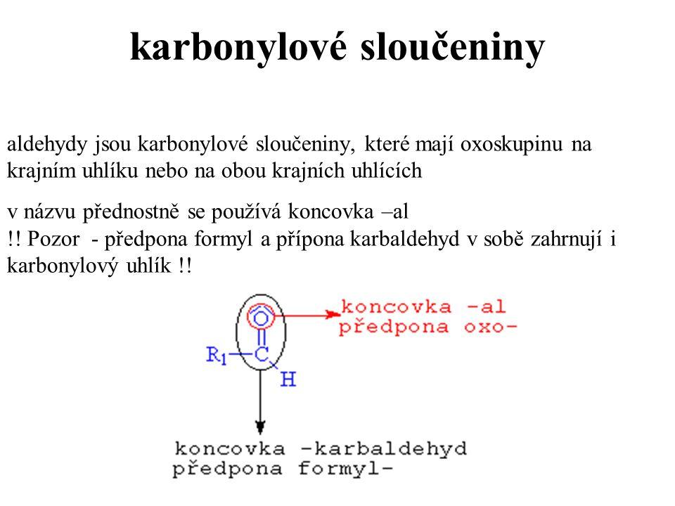 ketony - názvosloví v případě, že je oxoskupina hlavní, tvoří zakončení -on za vyjádřením hlavního řetězce v případě, že oxoskupina není hlavní, vyjadřuje se předponou - oxo