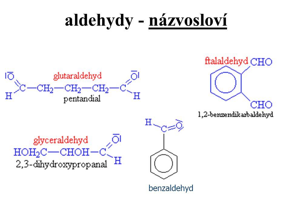 aldehydy – typické reakce vodík aldehydové skupiny není kyselý !!.