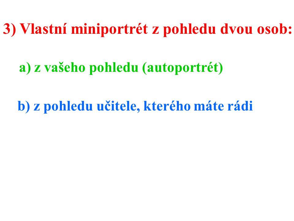 4) Doplňte: a) hladký jako... b) drsný jako... c) hebký jako... d) hrubý jako... e) lepkavý...