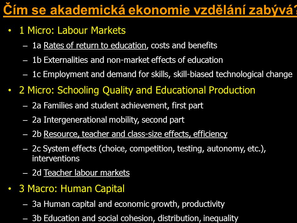 Modely hospodářského růstu Kvalita školství a úspěšné reformy Vzdělávání a školství Institucionální prostředí Vzdělanost Hospodářský a společenský rozvoj