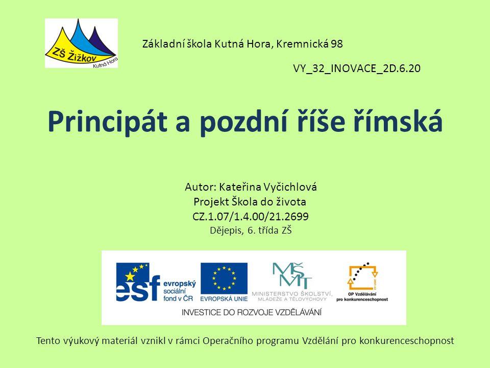 VY_32_INOVACE_2D.6.20 Autor: Kateřina Vyčichlová Projekt Škola do života CZ.1.07/1.4.00/21.2699 Dějepis, 6.