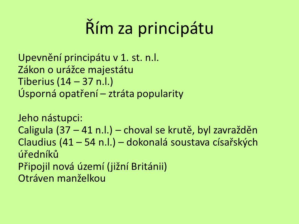 Řím za principátu Upevnění principátu v 1. st. n.l.