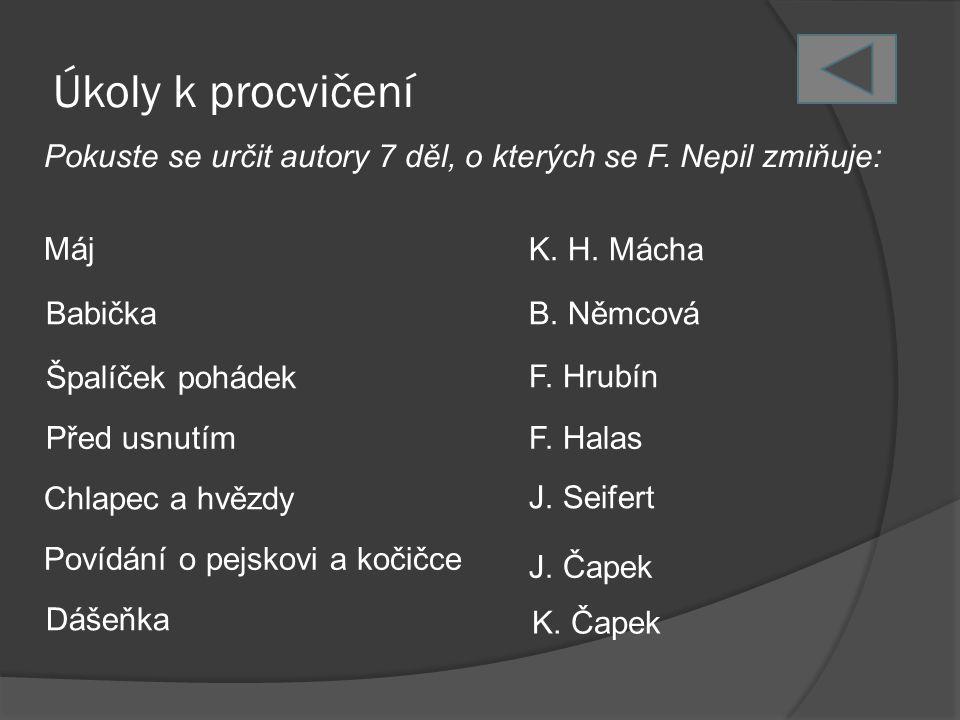 Úkoly k procvičení Pokuste se určit autory 7 děl, o kterých se F.